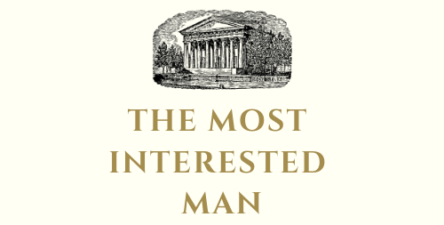 The Most Interested Man